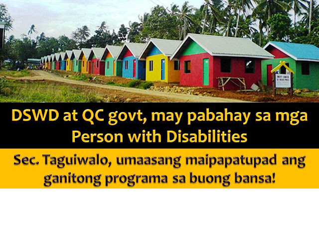 A person with a disability in Quezon City will be having their own homes soon.  This is after the signing of a memorandum of agreement (MOA) last March 1 between Department of Social Welfare and Development (DSWD) with the Quezon City government and Gawad Kalinga (GK) Community Development Foundation.  Hundred thirty two-storey housing units will be built in Quezon City for differently abled residents.
