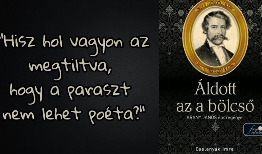 Cselenyák Imre: Áldott az a bölcső (Arany János 1.) {Exrával}