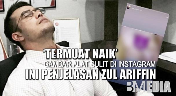 'Termuat Naik' Gambar Alat Sulit Di Instagram Ini Penjelasan Zul Ariffin