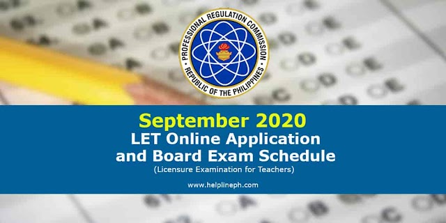 September 2020 Licensure Examination for Teachers (LET) Online Application and Board Exam Schedule