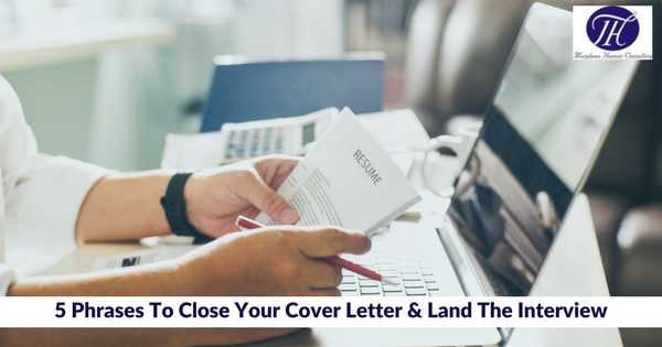 5 Phrases To Close Your Cover Letter & Land The Interview ...