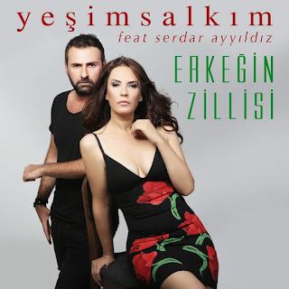 Yeşim Salkım Feat. Serdar Ayyıldız Erkeğin Zillisi