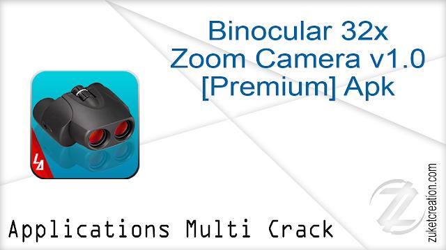 Binocular 32x Zoom Camera v1.0 [Premium] Apk