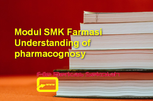 Modul SMK Farmasi Understanding of pharmacognosy