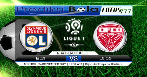 PREDIKSI SKOR Lyon vs Dijon 24 SEPTEMBER 2017