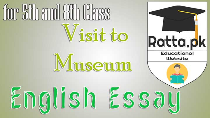 A Visit to Historical Place English Essay for 5th and 8th Class