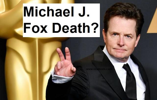 Michael J. Fox Death , But Actor Is Not Dead ViralNews By www.viralpostx.com