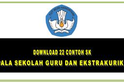 Download 22 Contoh SK Kepala Sekolah, Guru dan Ekstrakurikuler