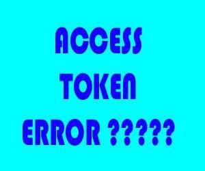 Cara Mudah Mengambil Access Token Agar Tidak Error