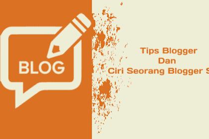 Ciri-Ciri Seorang Blogger Sukses Dan Tips Blog