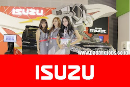 Lowongan Kerja Padang: PT. Isuindomas Putra - Isuzu Agustus 2018