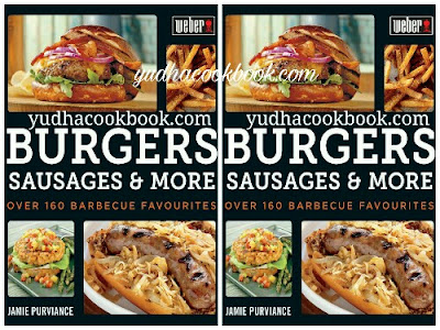 Downloaf ebook WEBER'S BURGERS, SAUSAGES & MORE : Over 160 Barbecue Favourites