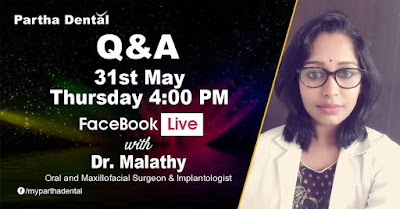 Partha Dental Facebook Live with Dr. Malathy, Oral and Maxillofacial Surgeon & Implantologist on 31st May at 04:00 PM.