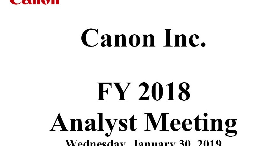 Canon Camera News 2020: Canon Financial Results FY 2018
