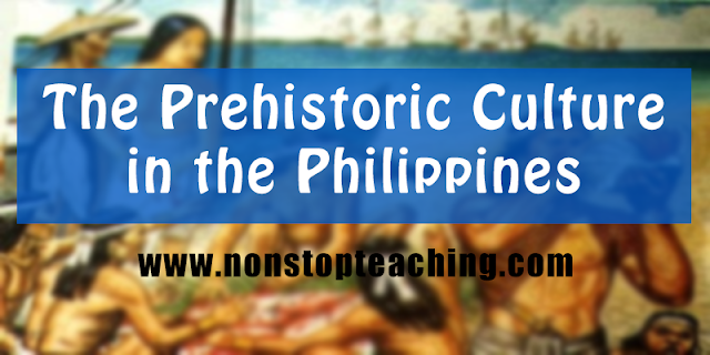 The Prehistoric Culture in the Philippines