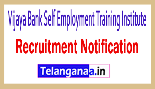 Vijaya Bank Self Employment Training Institute VIBSETI Recruitment
