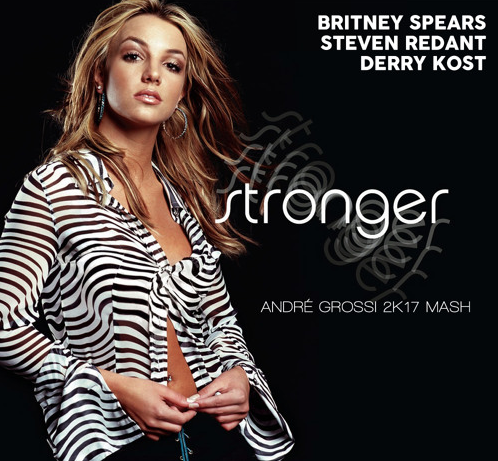 Britney Spears - Stronger (André Grossi 2k17 Remix)