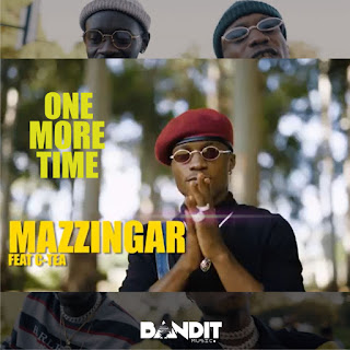 VIDEO: Mazzingar – ONE MORE TIME Ft. C-Tea   @its_mazzingar @cteabeat