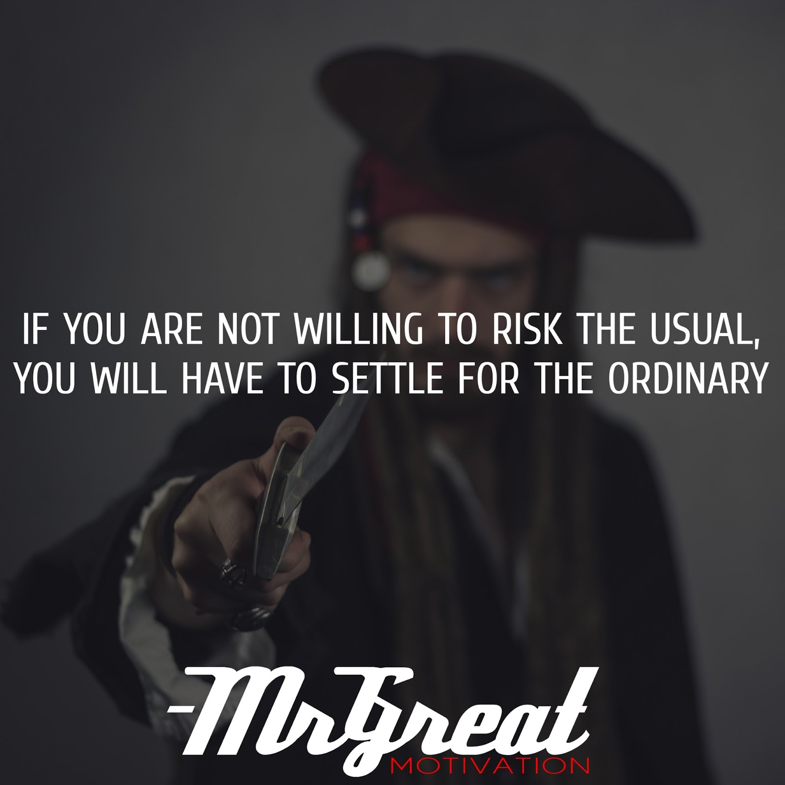 IF YOU ARE NOT WILLING TO RISK THE USUAL YOU WILL HAVE TO SETTLE FOR THE ORDINARY -  Jim Rohn