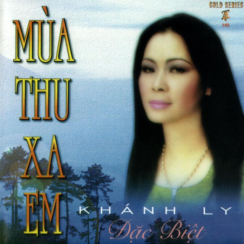Thúy Anh CD143 - Khánh Ly - Mùa Thu Xa Em (NRG) + bìa scan mới