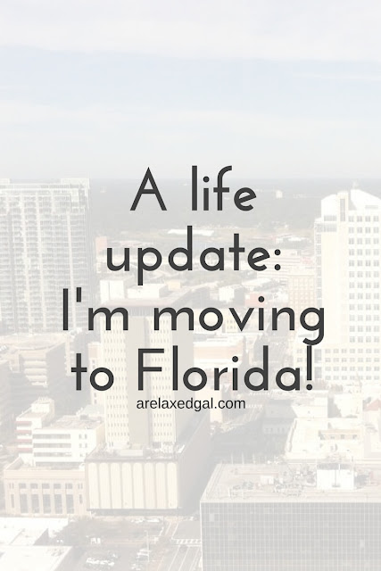 A Relaxed Gal shares a quick life update about a big move!   arelaxedgal.com