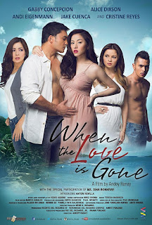 When the Love Is Gone is a 2013 Filipino romantic drama film directed by Andoy Ranay.