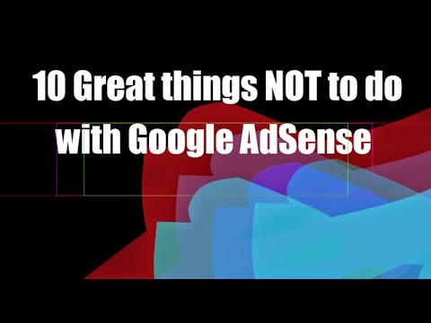 10 Great things not to do with Google AdSense