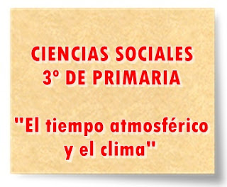 """Juegos, actividades interactivas y materiales didácticos sobre """"El tiempo atmosférico y el clima Ciencias Sociales de 3º de Primaria"""