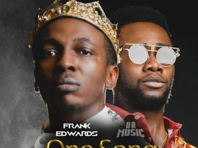(Gospel) Frank Edward ft Da music _ one song