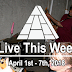 Live This Week: April 1st - 7th, 2018