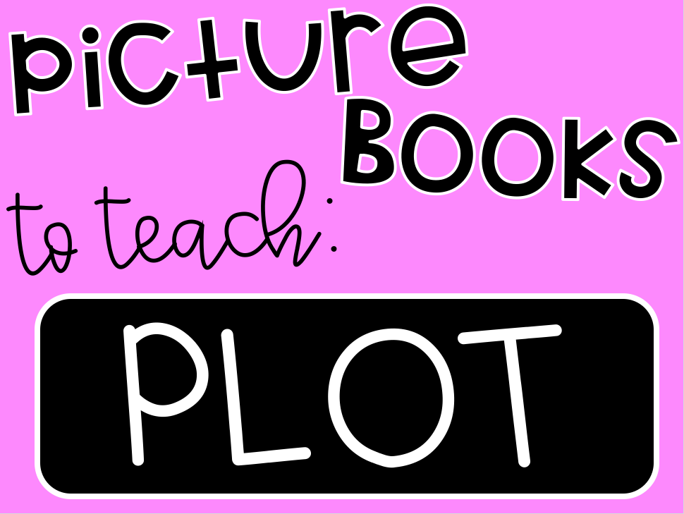 Life in Fifth Grade: Picture Books to Teach Plot