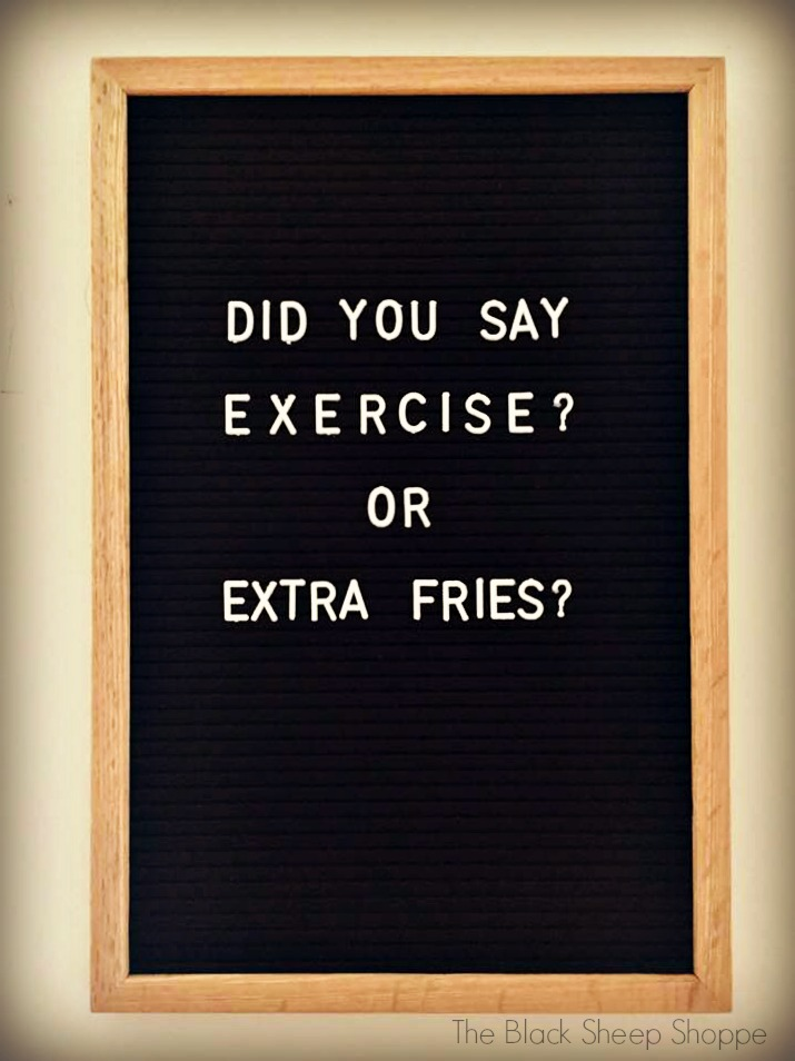 Did you say exercise