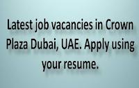 Latest job vacancies in Crown Plaza Dubai, UAE