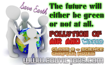 CBSE Class 8 - Science - Ch 18 Pollution Of Air and Water - Chapter Notes (#cbseNotes)