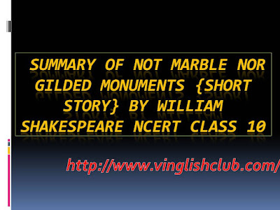 Summary-Of-Not-Marble-Nor-Gilded-Monuments-By-William-Shakespeare-NCERT-Class-10