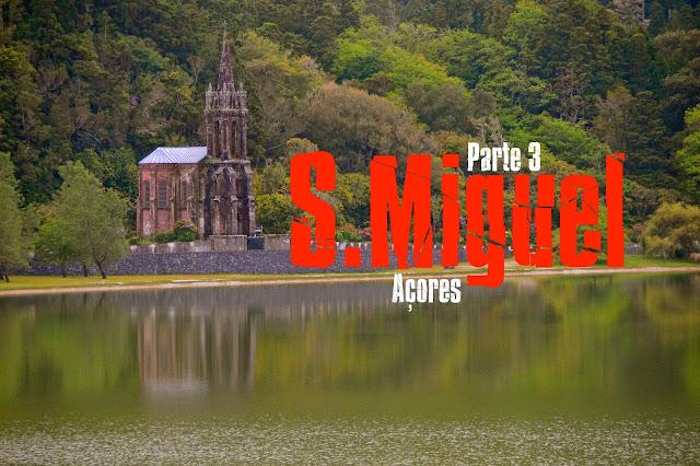 O que visitar nos Açores, Roteiro completo para visitar São Miguel, Açores