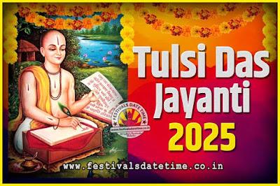 2025 Tulsidas Jayanti Date and Time, 2025 Tulsidas Jayanti  Calendar