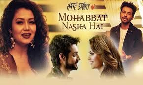 MOHABBAT NASHA HAI LYRICS | Hate Story 4 | Neha Kakkar, Tony Kakkar