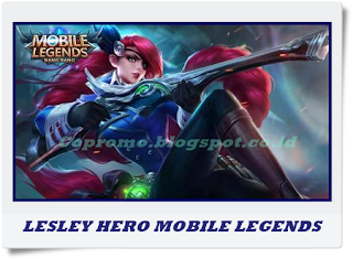 Hero Baru Lesley Mobile Legends