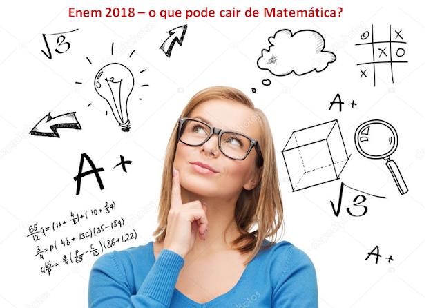 Enem 2018: o que pode cair de Matemática