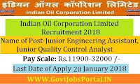 Indian Oil Corporation Limited Recruitment 2018 – 53 Junior Engineering Assistant, Junior Quality Control Analyst
