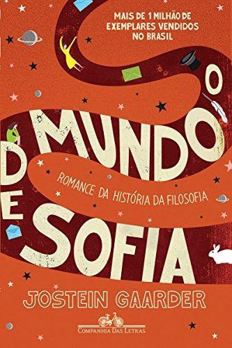 O mundo de Sofia Romance da história da filosofia Jostein Gaarder