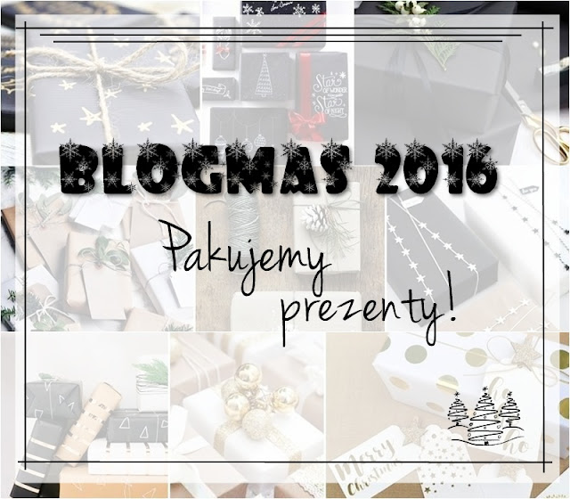 Blogmas 2016: Pakujemy prezenty!