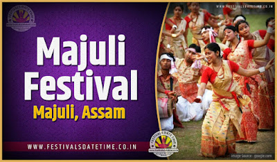 2019 Majuli Festival Assam Date and Time, 2019 Majuli Festival Schedule and Calendar