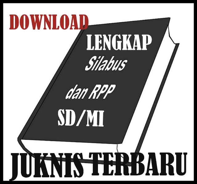 Download JUKNIS Lengkap RPP Silabus KTSP SD/MI Terbaru