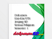 Dokumen Kisi-Kisi UTS Jenjang SD Semua Pelajaran Semester 1