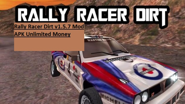 Rally Racer Dirt v1.5.7 Mod APK Unlimited Money