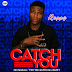 Music Debut: Catch You - Rappy @official_Rappy