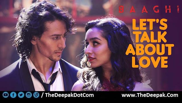 Let's Talk About Love from Baaghi - Shraddha Kapoor, Tiger Shroff - Raftaar, Neha Kakkar, Manj Musik