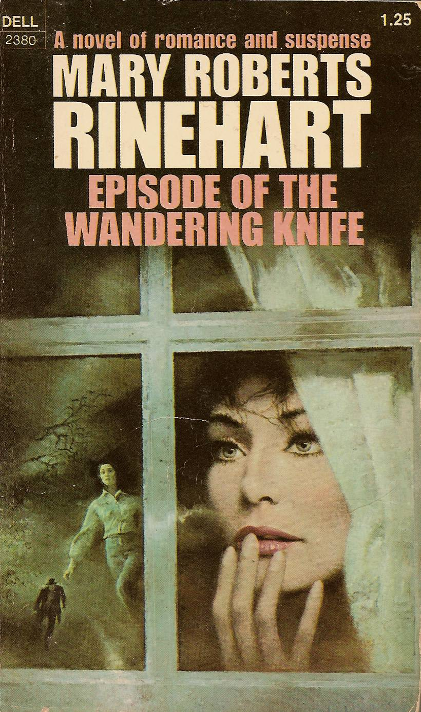 Episode of the wandering knife: Three mystery tales Mary Roberts Rinehart
